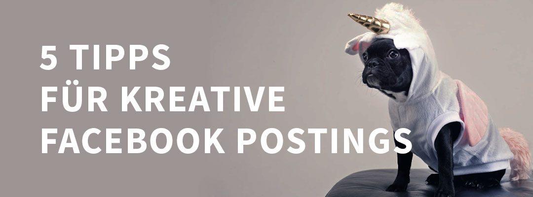 5 TIPPS für kreative Facebook-Postings