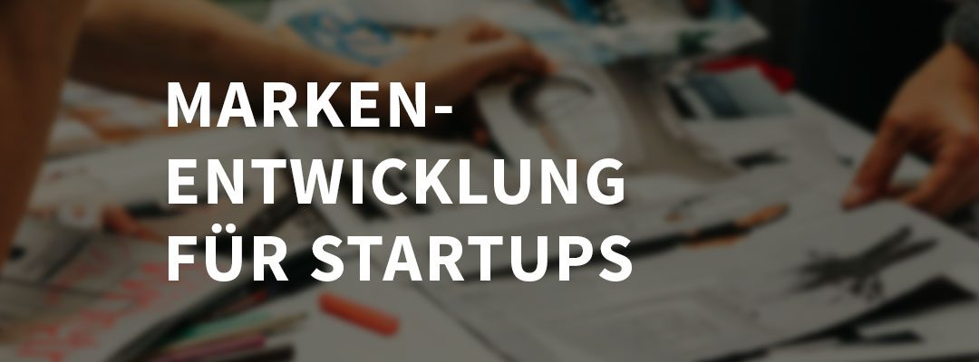 Markenentwicklung für Start-Ups