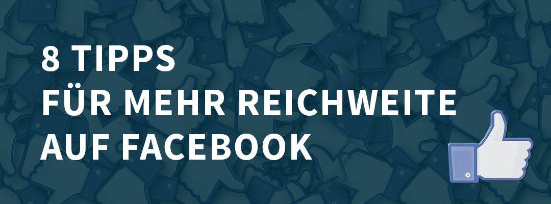 8 Tipps für mehr Reichweite auf Facebook